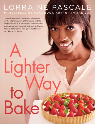 A Lighter Way to Bake By Pascale, Lorraine